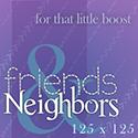 Friends & Neighbors